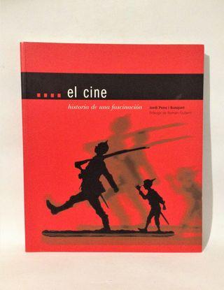 EL CINE. HISTORIA DE UNA FASCINACIÓN.