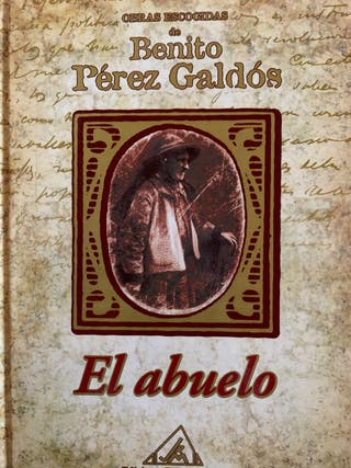 Benito Pérez Galdos .cansandra/el abuelo