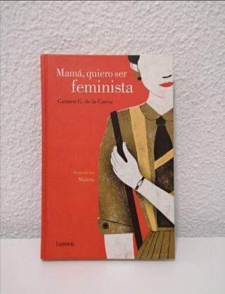 Mamá, quiero ser feminista.