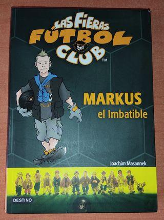 Markus el imbatible. Las fieras fútbol club