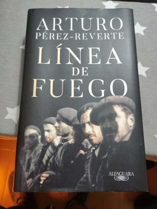 Línea de fuego de Arturo Pérez Reverte