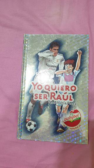 Libro Yo quiero ser Raul