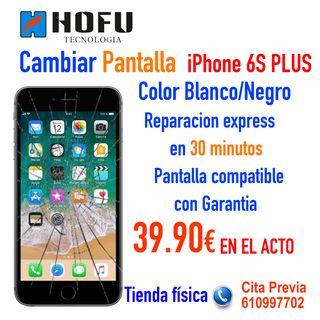 Cambiar Pantalla Iphone 6S Plus