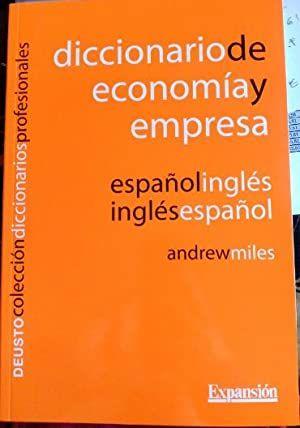 DICCIONARIO DE ECONOMIA Y EMPRESA. ESPAÑOL-INGLES,