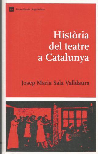 HISTÒRIA DEL TEATRE A CATALUNYA-Josep M. Sala