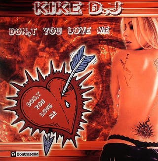 KIKE DJ DONT YOU LOVE ME