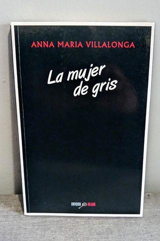 La mujer de gris. Anna María Villalonga.
