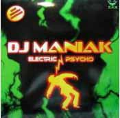 DJ MANIAK - ELECTRIC PSYCHO