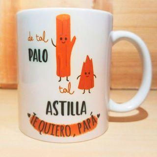 Tazas DE TAL PALO TAL ASTILLA personalizadas