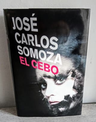 El cebo. José Carlos Somoza.