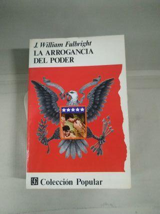 La Arrogancia del Poder - J. William Fulbright