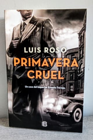 Primavera Cruel. Luis Roso.