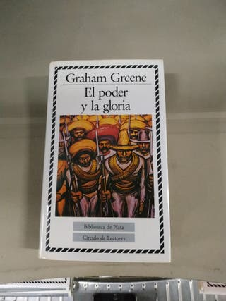 El Poder y la Gloria - Graham Greene
