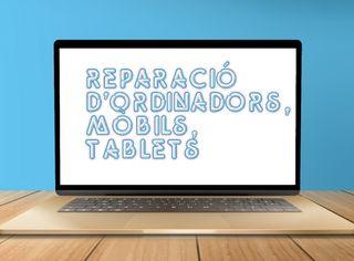 reparem ordinadors, mòbils, tablets.