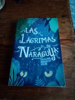 Las lágrimas de Naraguyá - Catalina González