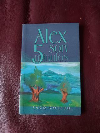 Alex, son cinco minutos, de Paco Cotero