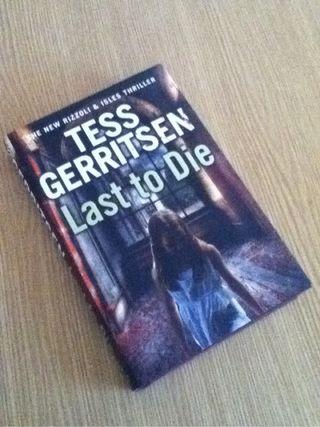 Book: LAST TO DIE ~ TESS GERRITSEN